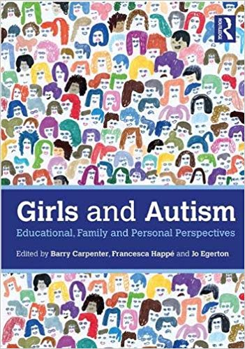 Girls and Autism, Educational Family and Personal Perspectives cover artwork